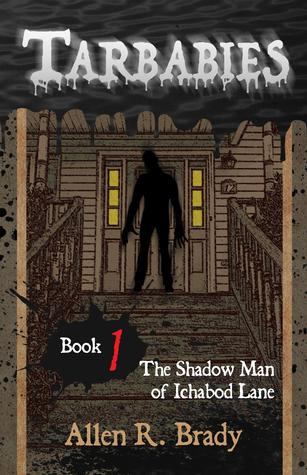 Tarbabies Book 1: The Shadow Man of Ichabod Lane (Tarbabies, #1)