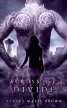 Across The Divide by Stacey Marie Brown