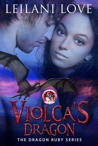 Violca's Dragon (The Dragon Ruby Series Book 1)