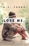 Lose Me