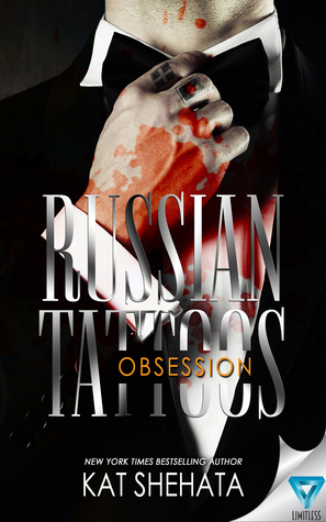 Russian Tattoos Obsession (Russian Tattoos, #1) by Kat Shehata