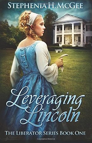 Leveraging Lincoln: A Civil War Novel
