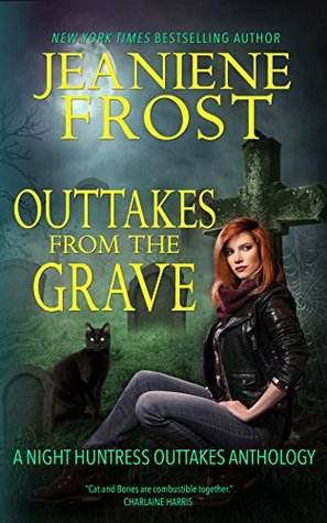 Night Huntress 7.5 - Outtakes from the Grave - Anthology - Jeaniene Frost