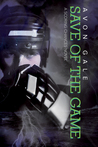 Save of the Game by Avon Gale