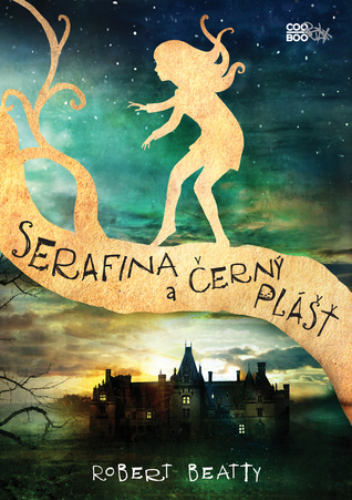 Serafina a černý plášť (Serafina, #1)