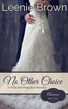 No Other Choice: A Pride and Prejudice Novella (Choices #2)
