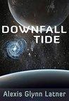 Downfall Tide (Aeon's Legacy, #2)