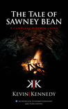 The Tale of Sawney Bean by Kevin J. Kennedy
