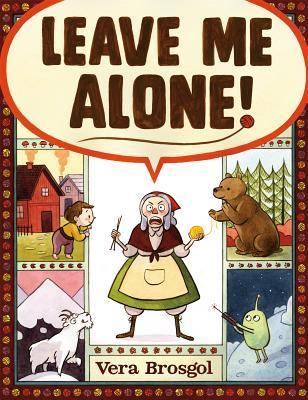 Leave Me Alone - Vera Brosgol