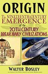 Origin: The 19th Century Emergence of the 20th Century Breakaway Civilizations