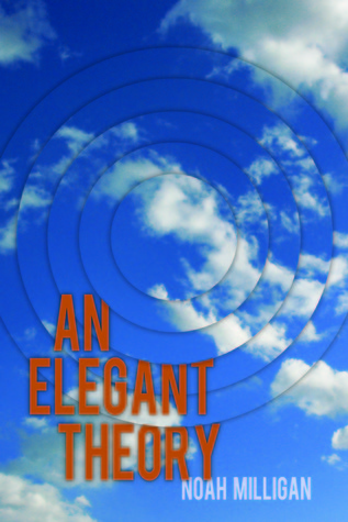 An Elegant Theory by Noah Milligan