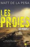 Les Proies by Matt de la Pena