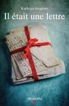 Il était une lettre by Kathryn Hughes