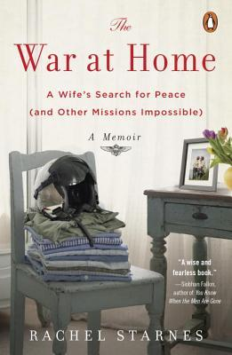 The War at Home: A Wife's Search for Peace (and Other Missions Impossible)