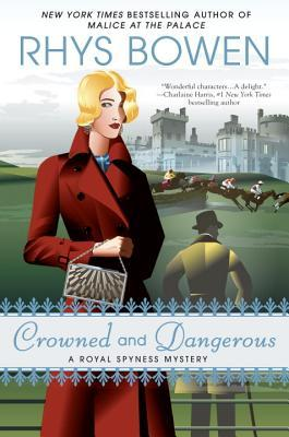 Book Review: Crowned and Dangerous by Rhys Bowen