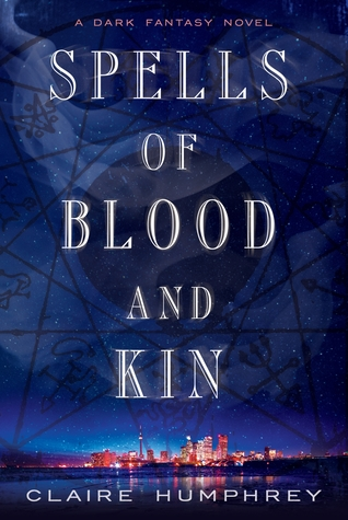 Spells of Blood and Kin by Claire Humphrey