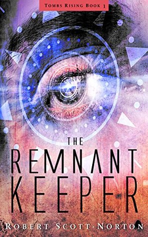 The Remnant Keeper by Robert Scott-Norton