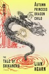 Autumn Princess, Dragon Child (Tale of Shikanoko, #2)