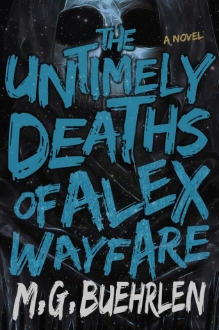 The Untimely Deaths of Alex Wayfare (Alex Wayfare, #2)