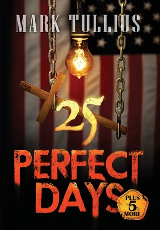 25 Perfect Days Plus 5 More