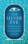 The Silver Eye: Unlocking the Pyramid Texts