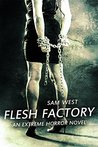 Flesh Factory by Sam West