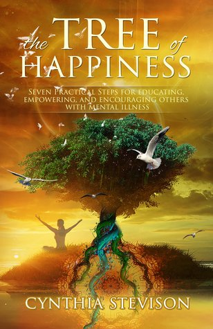 The Tree of Happiness by Cynthia Stevison