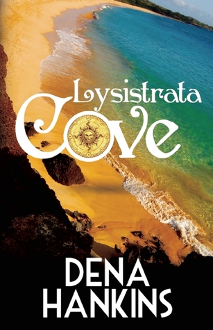 Recent Release Review: Lysistrata Cove by Dena Hankins
