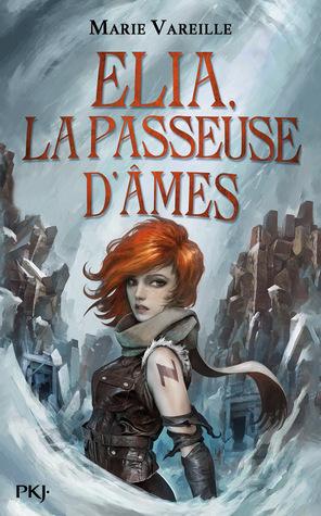 Elia, la Passeuse d'Âmes by Marie Vareille