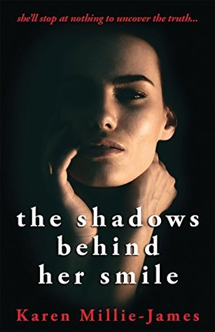 The Shadows Behind Her Smile by Karen Millie-James