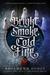 Bright Smoke, Cold Fire (Untitled, #1)
