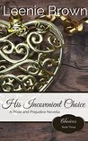 His Inconvenient Choice: A Pride and Prejudice Novella (Choices #3)