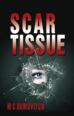 Scar Tissue by M.C. Domovitch
