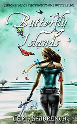 Butterfly Islands (Chronicles of the Twenty-One Butterflies #1)