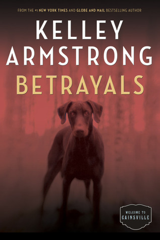 Book Review: Betrayals by Kelley Armstrong