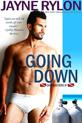 Going Down (Divemasters, #1) by Jayne Rylon