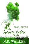 Spencer Cohen, Book Three (Spencer Cohen, #3)
