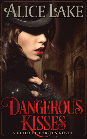 Dangerous Kisses (Guild of Hybrids, #1)