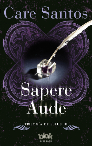 Sapere Aude (Trilogía Eblus, #3)