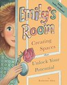 Emily's Room: Creating Spaces that Unlock Your Potential