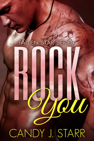 Rock You (Fallen Star, #1) by Candy J. Starr