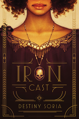 [Pique Week!] Inclusive Historical Fic and Friendships: Iron Cast by Destiny Soria