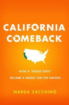 """California Comeback: How A """"Failed State"""" Became a Model for the Nation"""