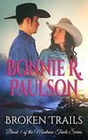 Broken Trails (The Montana Trails series, Clearwater County Collection #1)