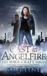 Cast in Angelfire (Mage Craft, #1)