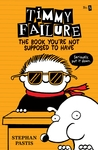 The Book You're Not Supposed to Have (Timmy Failure, #5)