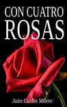 Con cuatro rosas