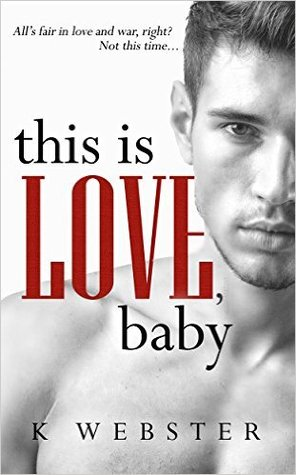 This is Love, Baby (War & Peace, #2)