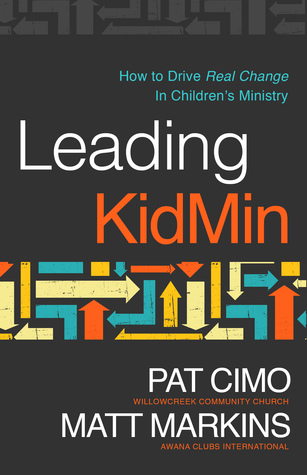 Leading KidMin: How to Drive Real Change in Children's Ministry