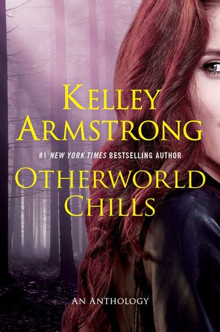 Review: Otherworld Chills by Kelley Armstrong (@KelleyArmstrong, @RandomHouseCA)
